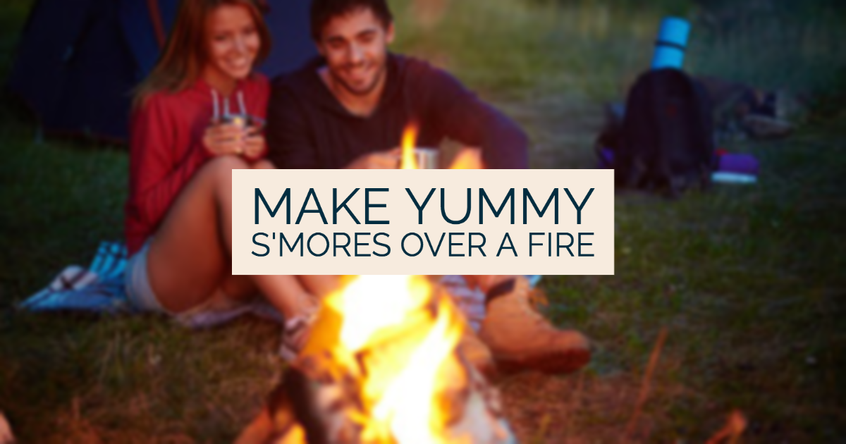 Make Yummy S'mores Over A Fire