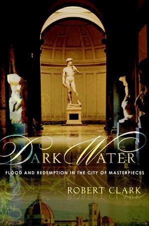 Dark Water by Robert Clark: 9780767926492 | PenguinRandomHouse.com: Books