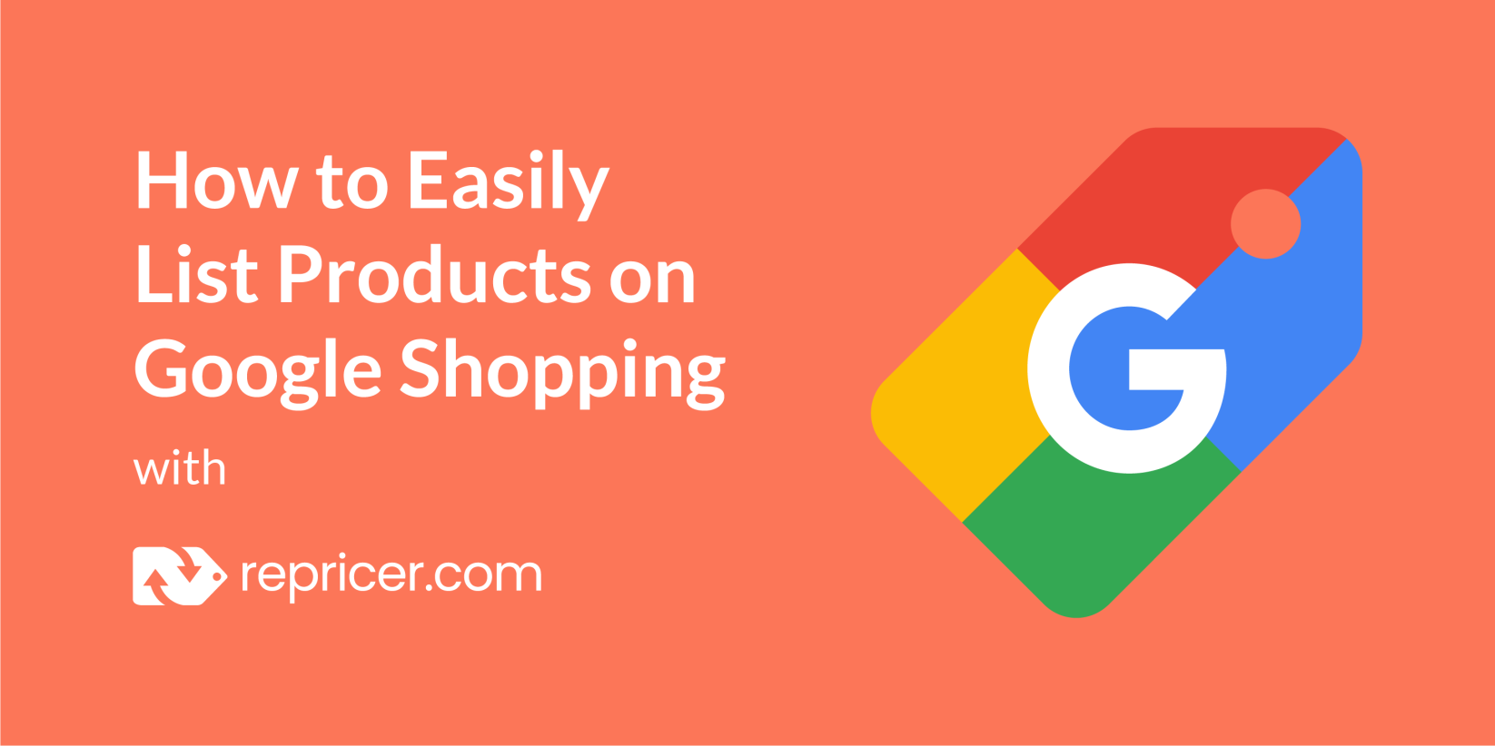 How to Easily List Products on Google Shopping With Repricer.com