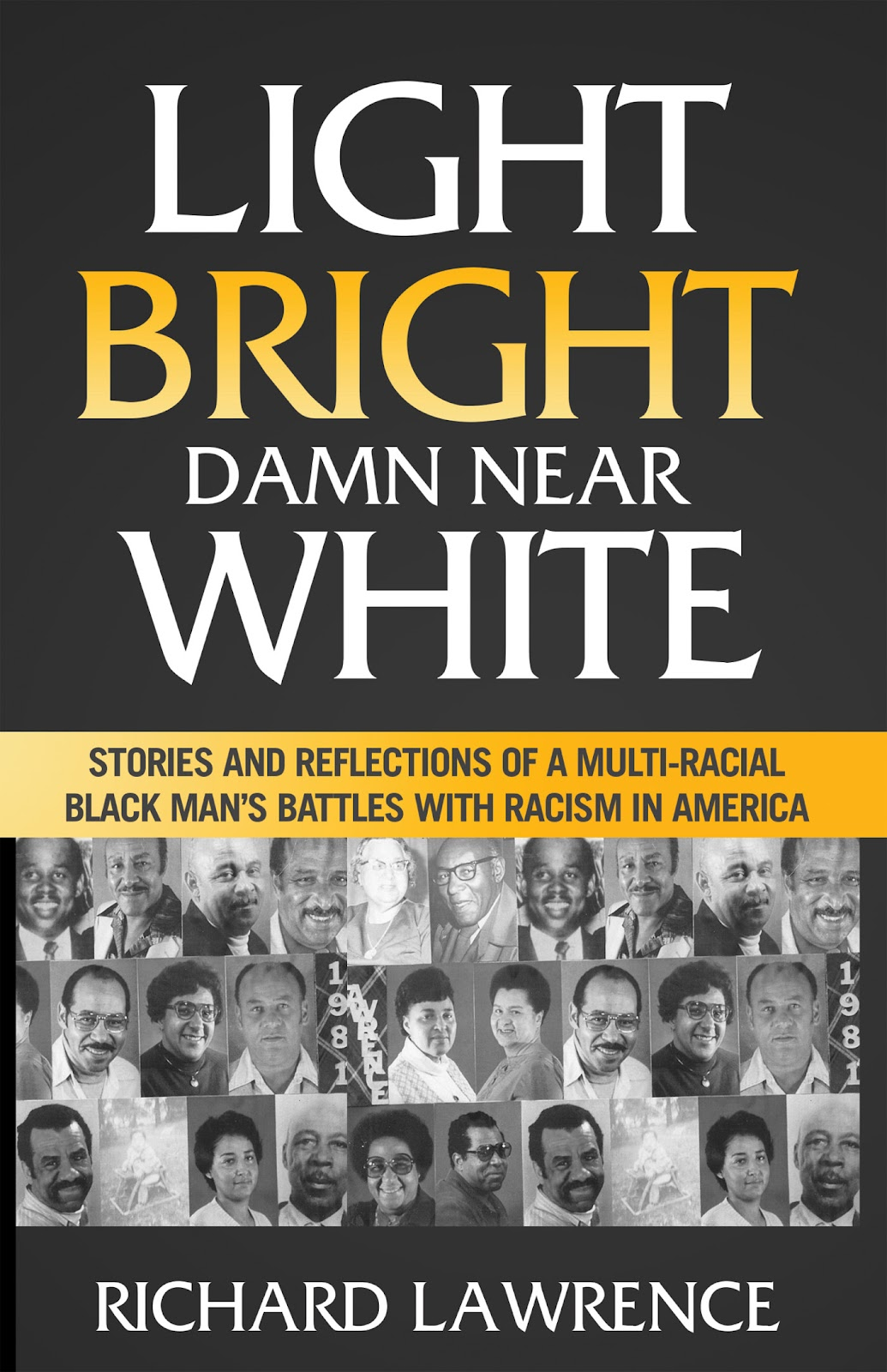 Richard Lawrence' book, Light Bright Damn Near White