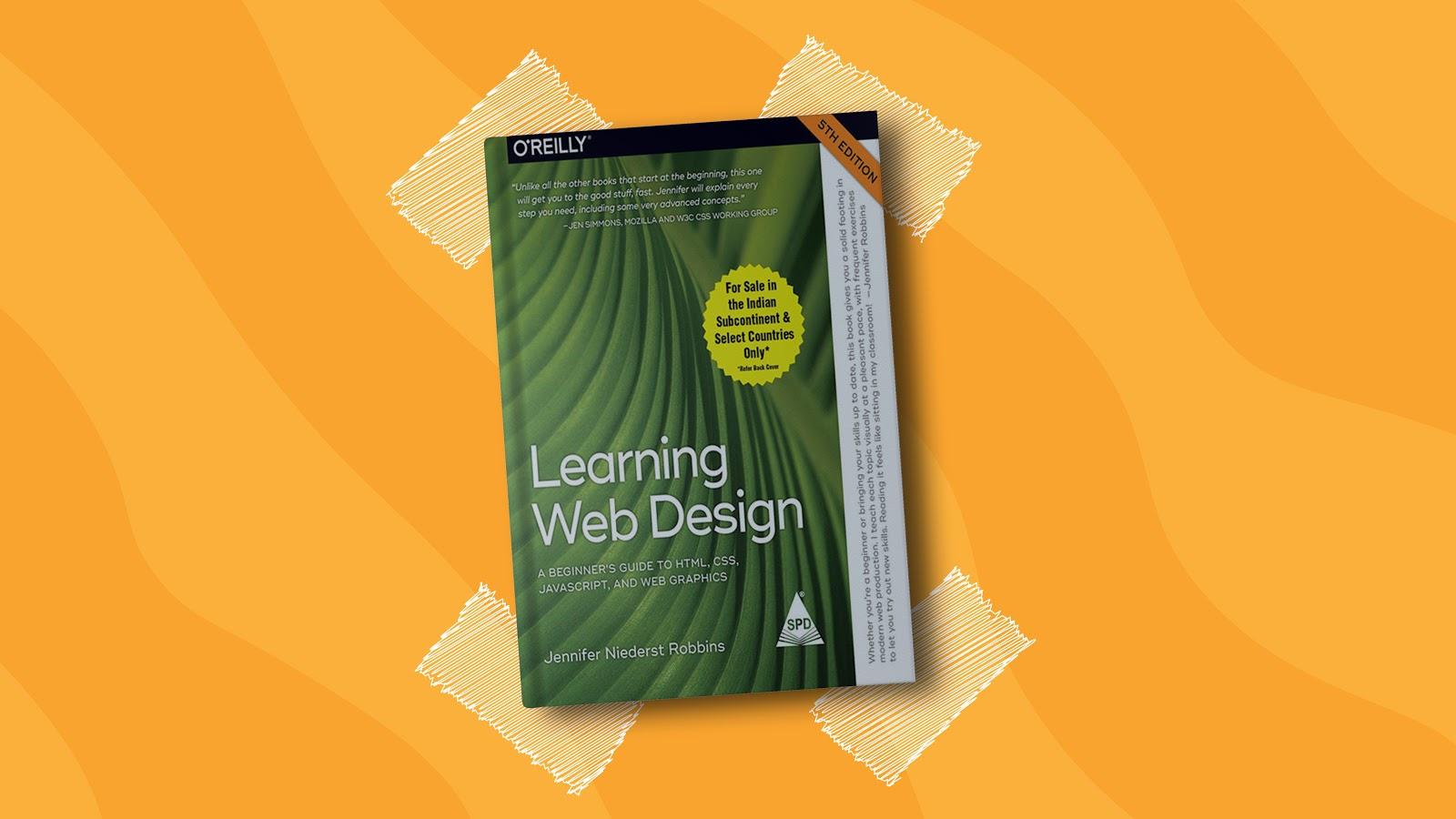 Learning Web Design: A Beginner's Guide by Jennifer Nierderst Robbins