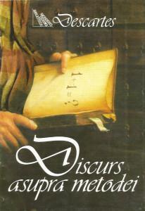 Discurs asupra metodei de a calauzi bine ratiunea si de a cauta adevarul in  stiinte - Rene Descartes | Okazii.ro