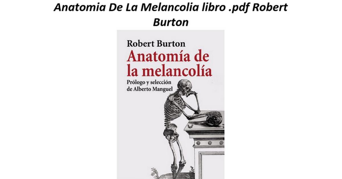 Anatomia De La Melancolia - Google Docs