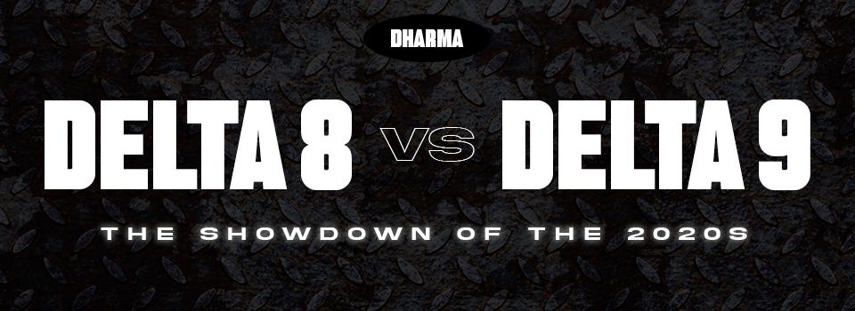 Delta 8 vs. Delta 9: the showdown of the 2020s
