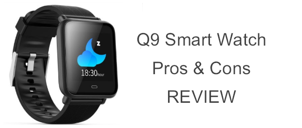 Q9 Waterproof Sports Smart Watch Review: Advantages and why