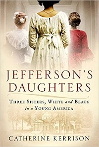 Release Date - 1/30 Thomas Jefferson fathered three girls: two white and free, one black and a slave. This book about Martha, Maria, and Harriet tells the fascinating story of their very different lives at Monticello and beyond, as daughters of one of our most brilliant and complicated Founding Fathers.
