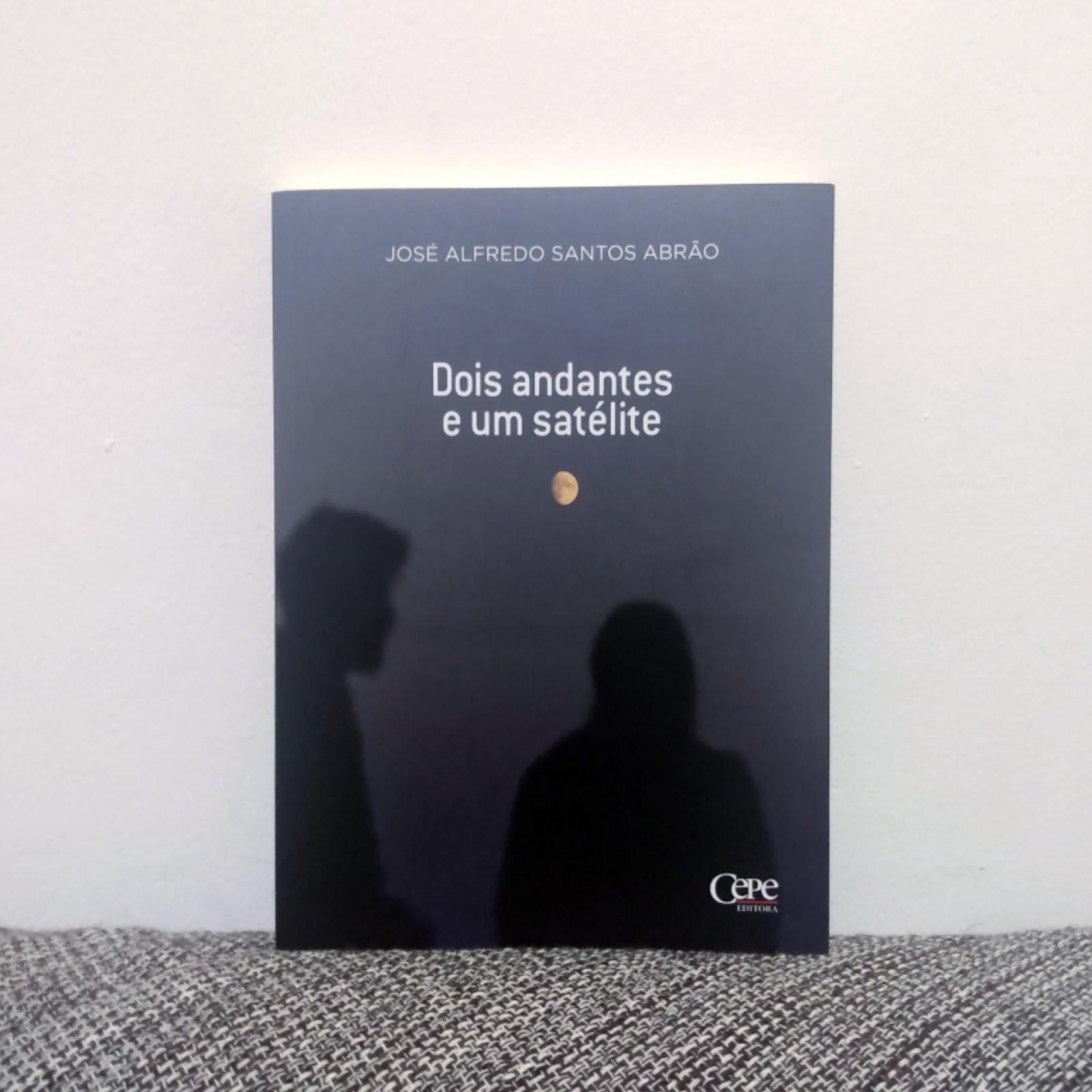 Capa de Dois andantes e um satélite, novela de José Alfredo Santos Abrão, editora Cepe