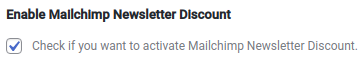 select this ooption to Enable MailChimp Newsletter Discount plugin