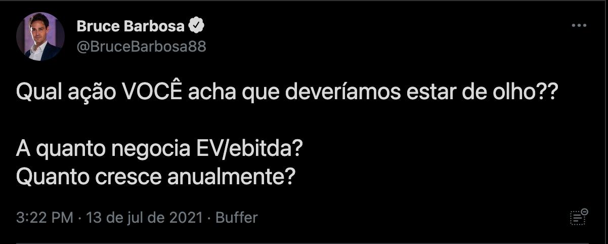"""Print de tweet @BruceBarbosa88: """"Qual ação VOCÊ acha que deveríamos estar de olho?? A quanto negocia EV/Ebitda? Quanto cresce anualmente?"""""""