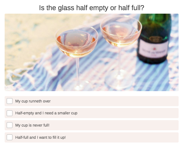 is the glass half full or half empty question