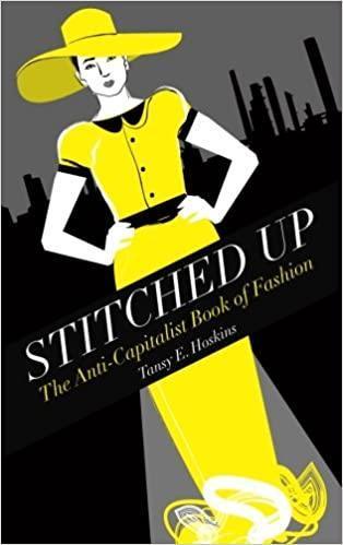 Stitched Up: The Anti-Capitalist Book of Fashion | Amazon.com.br