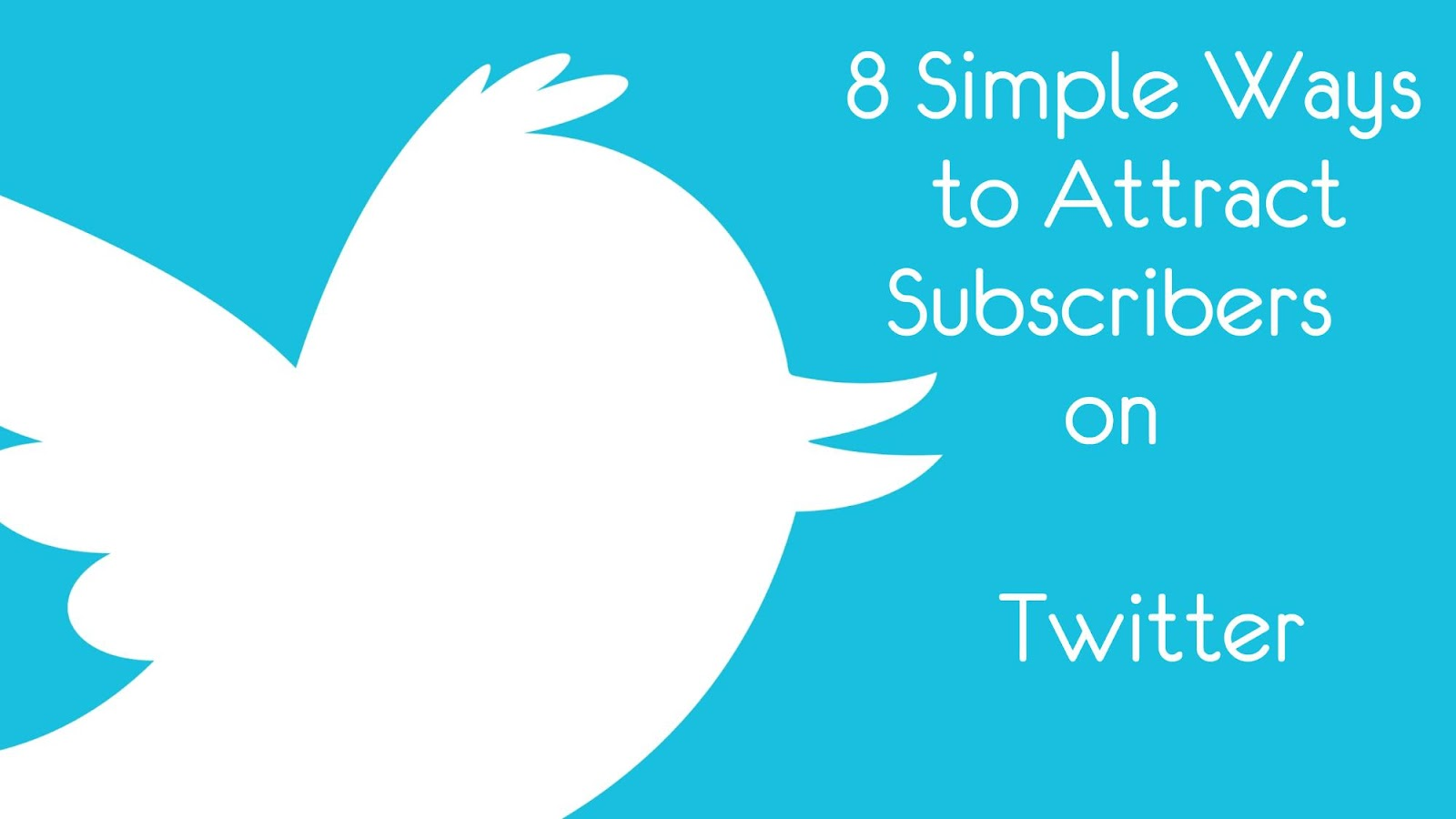 Simple Ways to Attract Subscribers on Twitter
