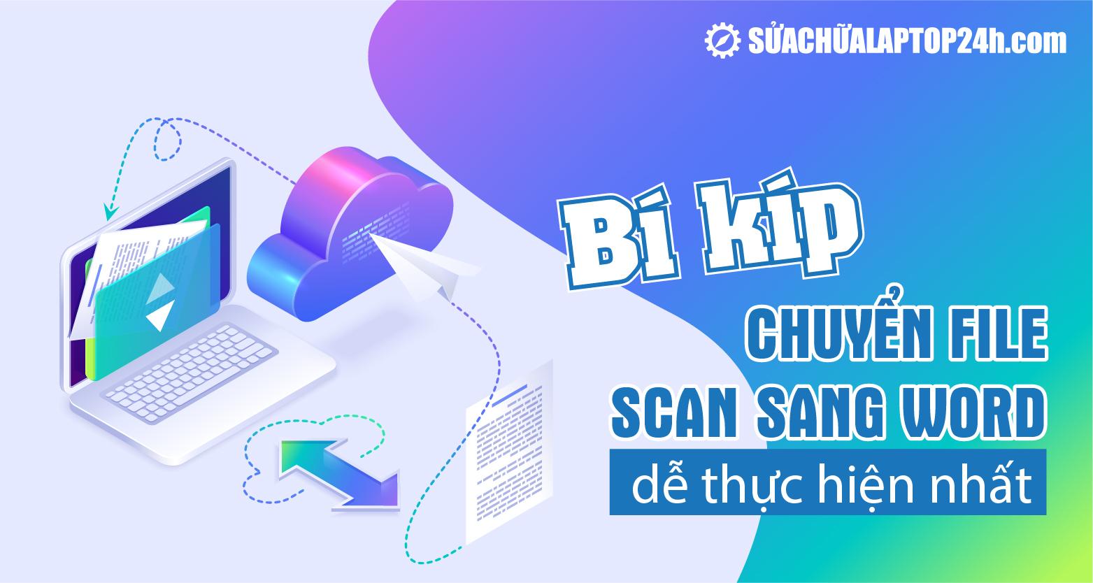 Chuyển File Scan sang Word dễ thực hiện nhất