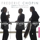 Chopin : Sonata, for Cello and Piano Op. 65 & Trio for Piano, Violin and Cello Op. 8