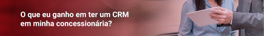 Quais os benefícios de ter um CRM em sua concessionária
