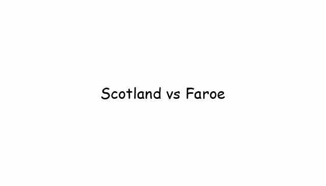 Scotland vs Faroe