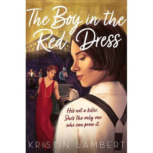 The Boy In The Red Dress - By Kristin Lambert (Hardcover) : Target