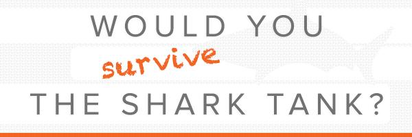 Ni8v  5xHTrsSCxuhpSyh 6FK8In4veNHmCmiy wiBOEVfBzO34p 7rKV8nG6CYkoYvwfY7JVbryUxu4MIwIzWNmQPNBmJfSMNIN1btTqqNUG2LT1gvch0Gpgg - Would You Survive the Shark Tank?