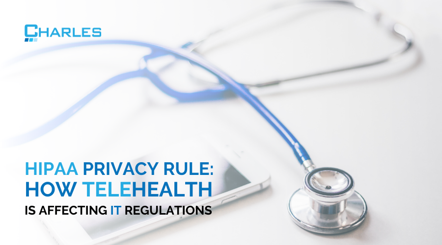 HIPAA Privacy Rule: How Telehealth Is Affecting IT Regulations