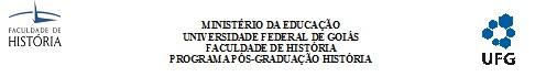 PROGRAMA DE PÓS-GRADUAÇÃO EM HISTÓRIA UFG