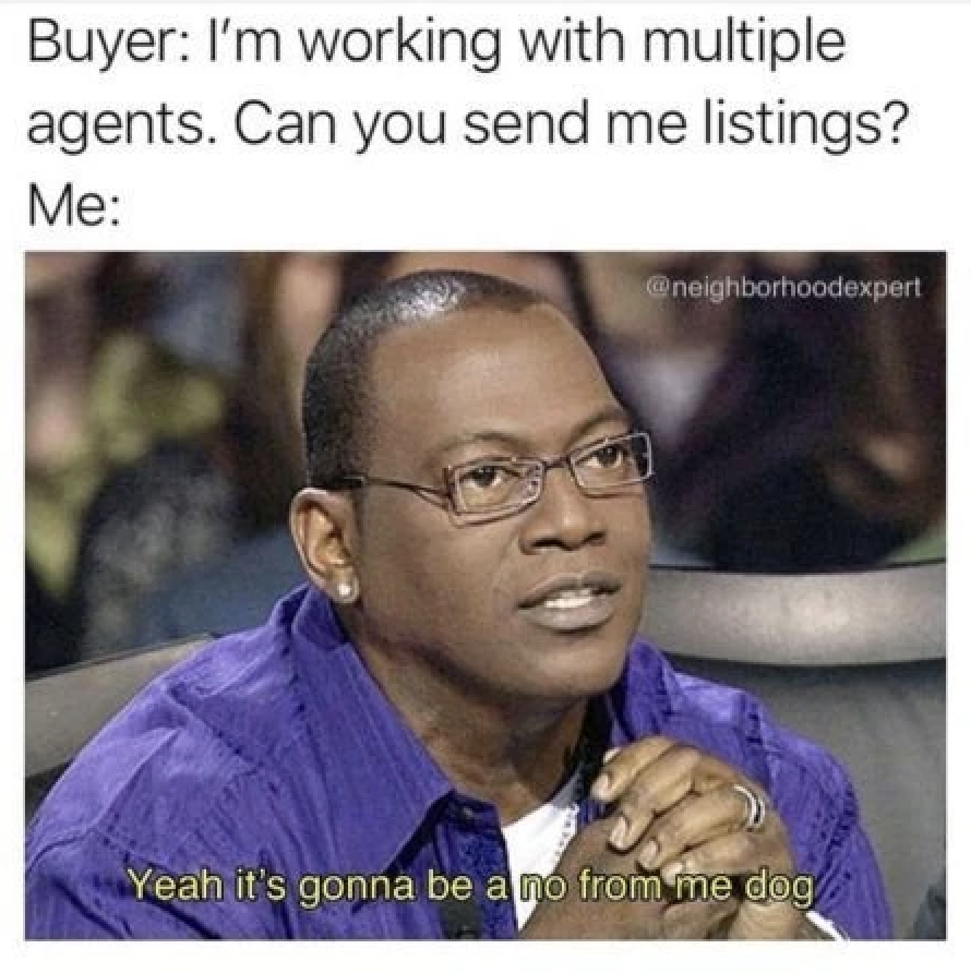 Yeah it gonna be a no from me dog for real estate memes