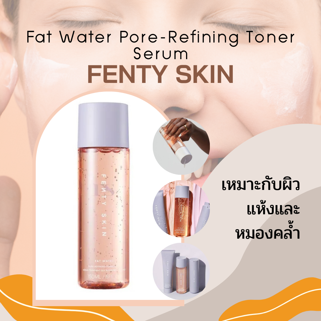 5. FENTY SKIN Fat Water Pore-Refining Toner Serum