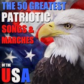 The 50 Greatest Patriotic Songs and Marches of the USA for Memorial Day, July 4th, Veteran's Day with God Bless America, Taps, My Country Tis of Thee and More