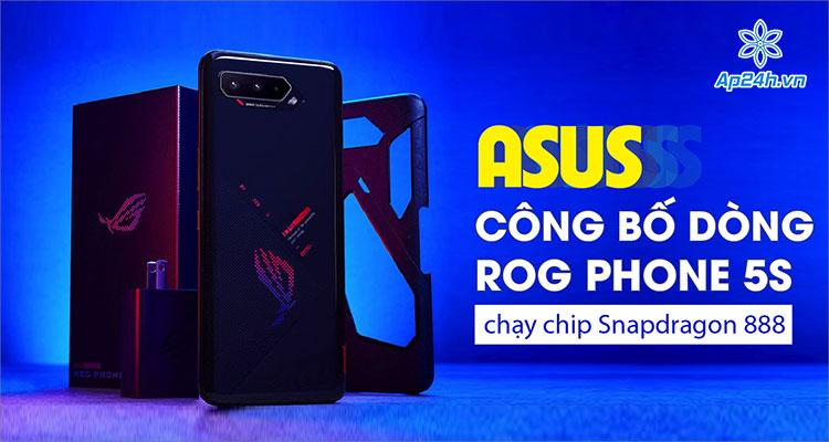 Asus ROG Phone 5S sẽ chạy Snapdragon 888