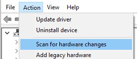 Scan for hardware changes option in the Action menu of the Device manager