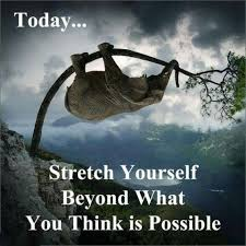 Stretch Yourself Beyond What You THINK is Possible