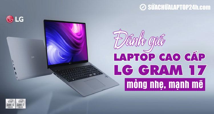 LG Gram 17 sở hữu trọng lượng ấn tượng