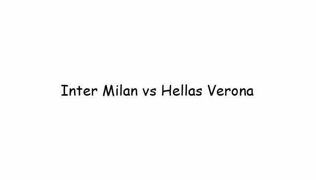 Inter Milan vs Hellas Verona