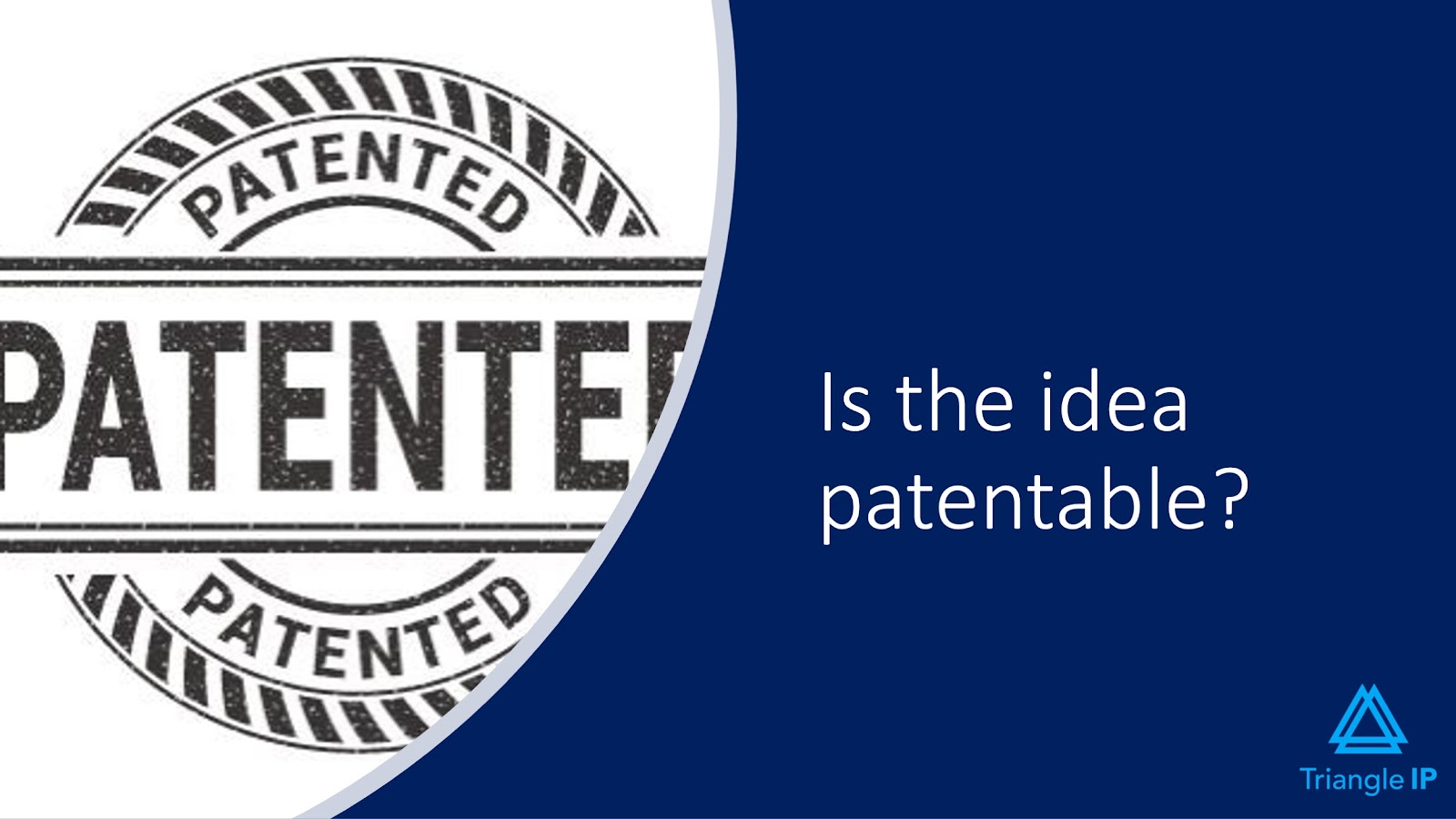 Evaluating Ideas for Patentability | Q5 - Is the Idea Patentable?