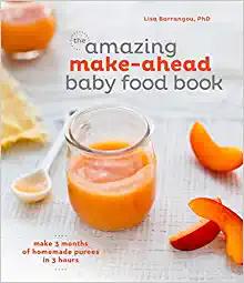 Amazing Make-Ahead Baby Food Book by Lisa Barrangou