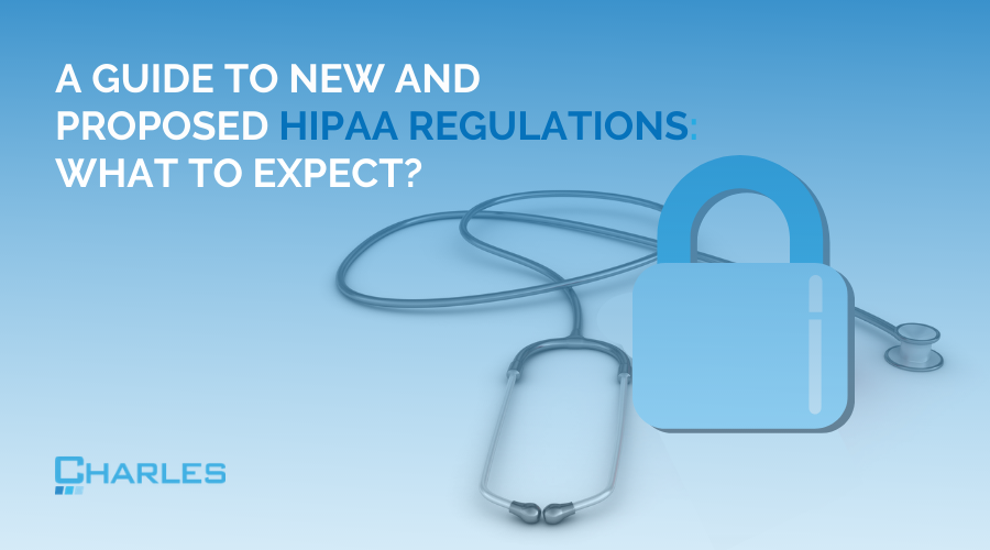 A Guide to New and Proposed HIPAA Regulations: What to Expect
