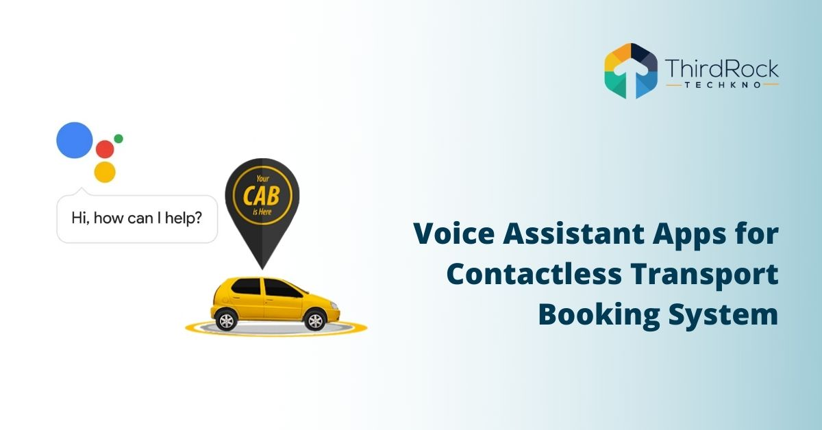 Voice assistant apps for cab booking system