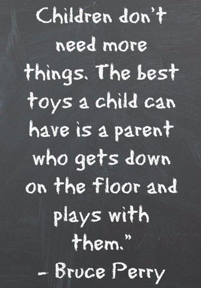 Resultado de imagen para quotes for parents about playing