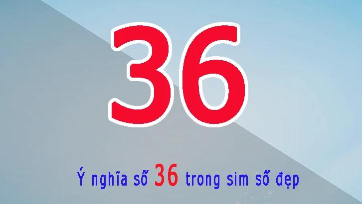 ý nghĩa số 36 trong sim điện thoại