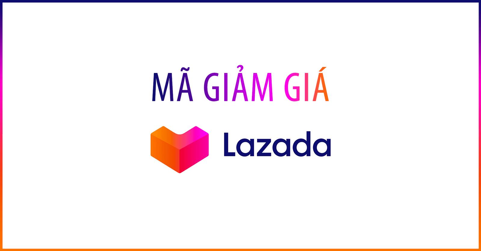 Tham khảo mã Lazada khuyến mãi