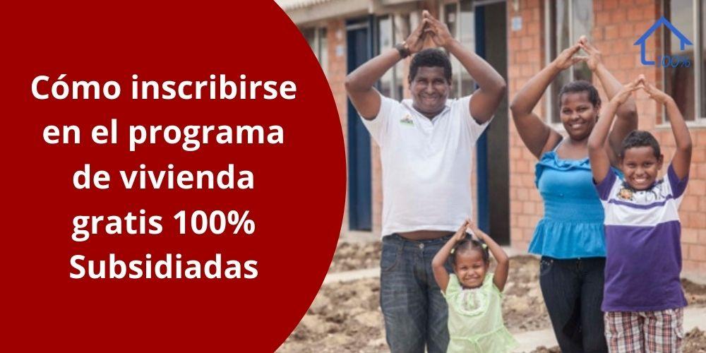 Cómo inscribirse en el programa de vivienda gratis del gobierno Colombiano