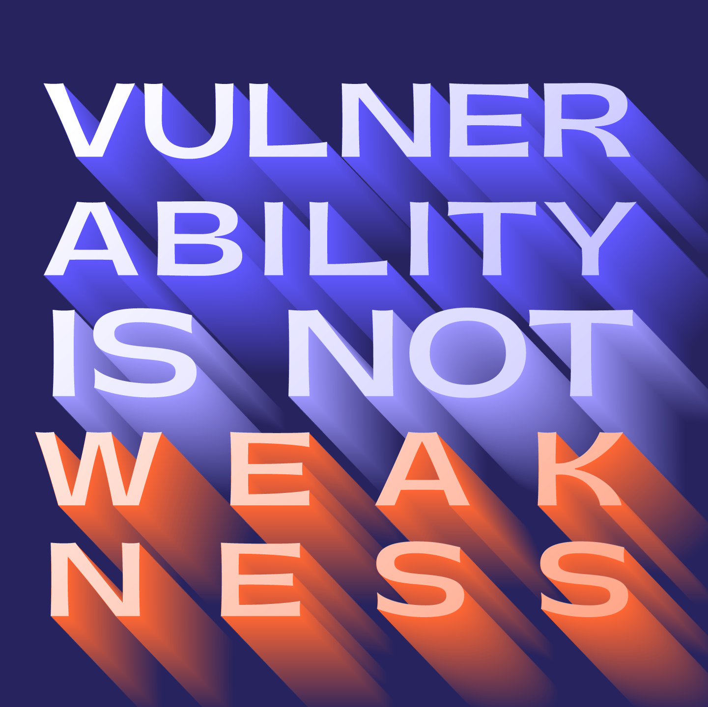 """""""vulnerability is not weakness"""""""