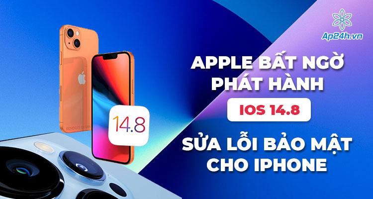 Apple chính thức phát hành bản cập nhật iOS 14.8 cho iPhone