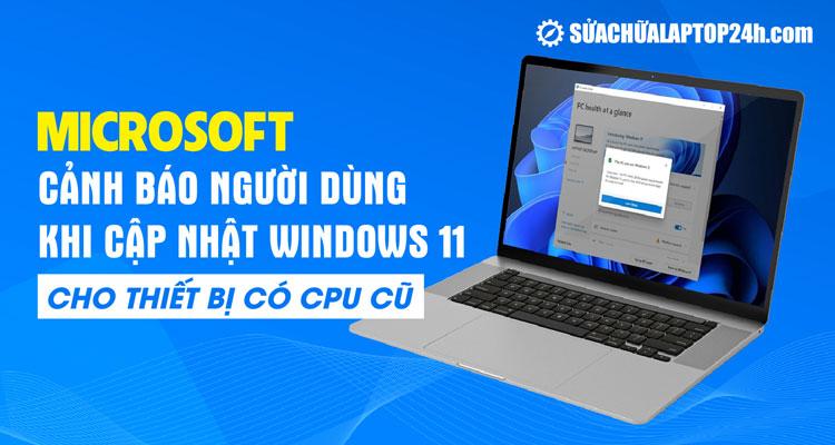 Windows 11 yêu cầu cấu hình tối thiểu khi cài