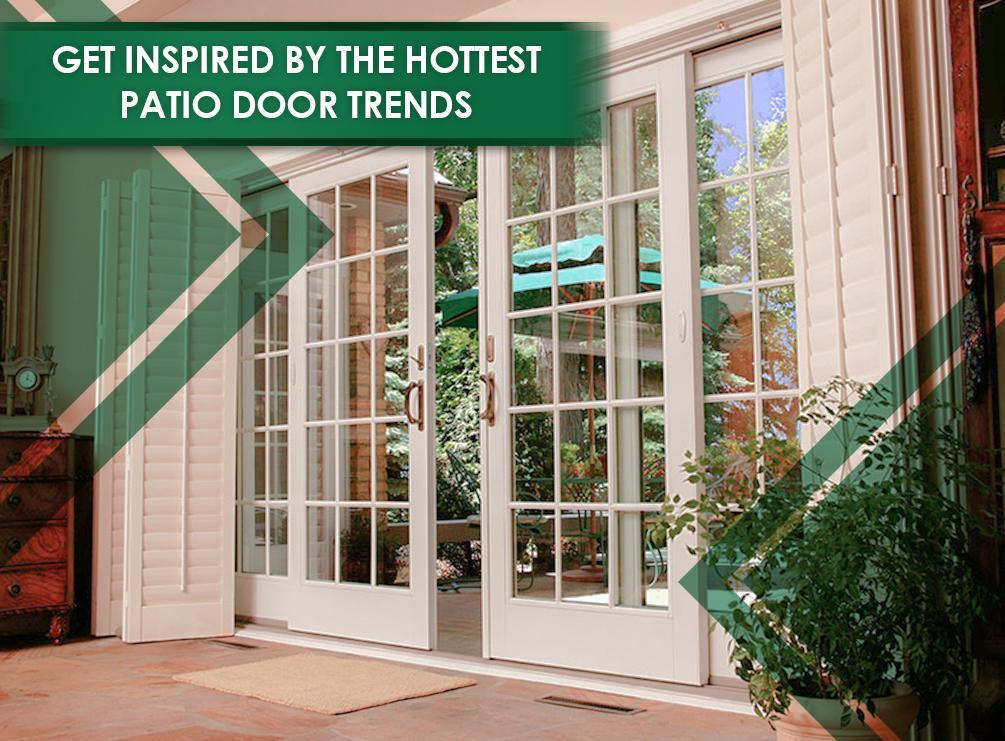 Get Inspired By The Hottest Patio Door Trends