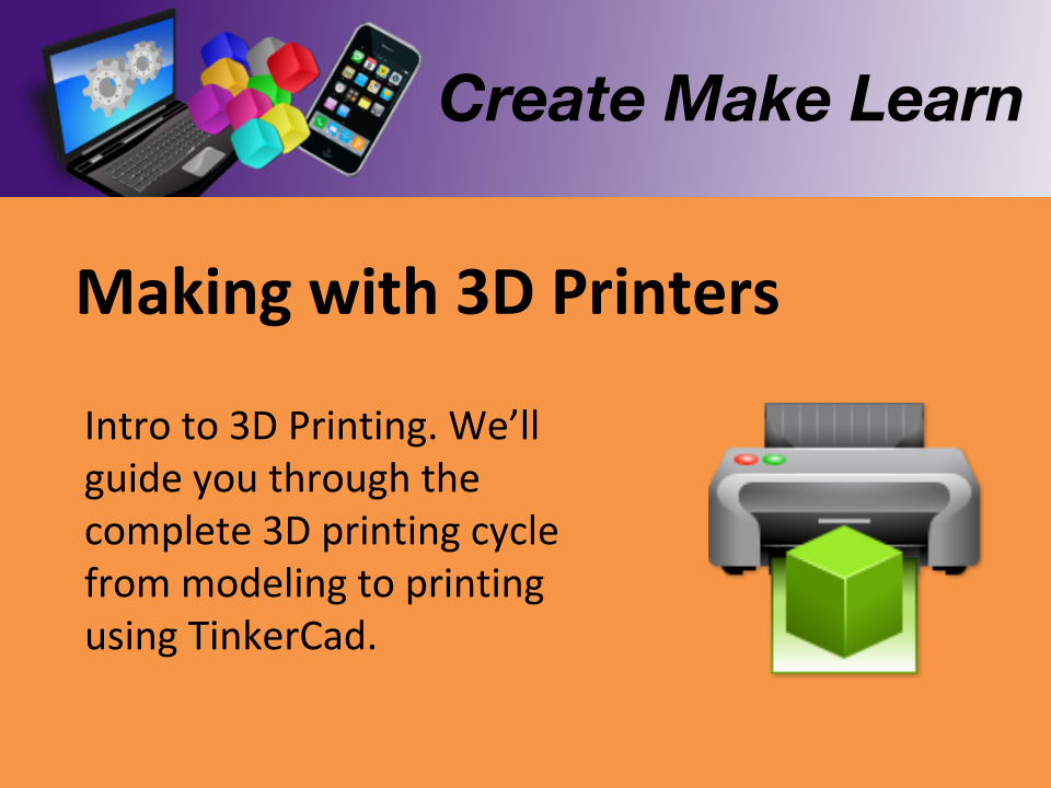 CML Workshop STEAM 3D Printers Intro.png