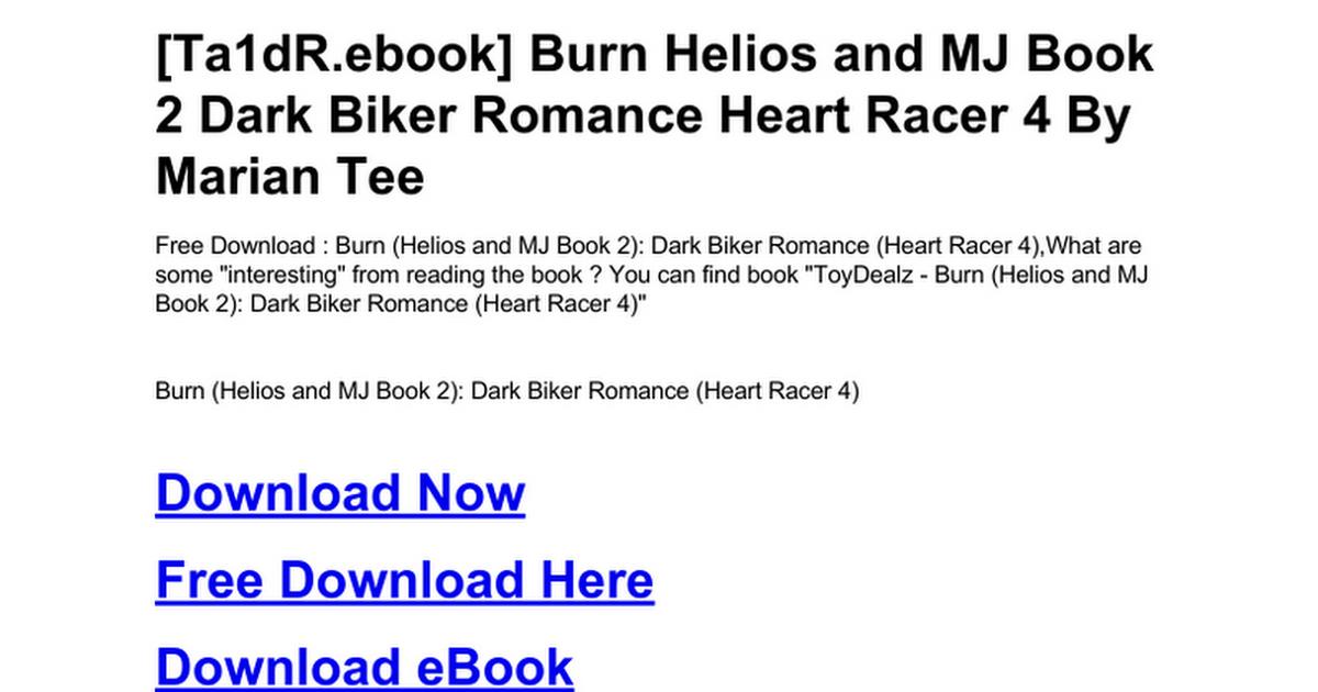 burn-helios-and-mj-book-2-dark-biker-romance-heart-racer-4 doc