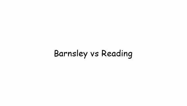 Barnsley vs Reading