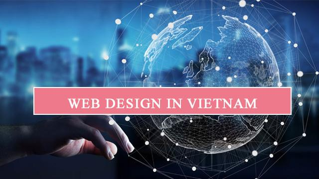 Web design in Viet Nam có vai trò quan trọng với doanh nghiệp