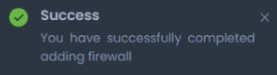Message indicating that your firewall is successfully added