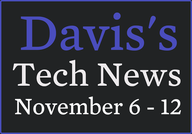 Davis's Tech News November 6 - 12.png